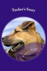 Tucker's Story children book written by author Bobbie Asad